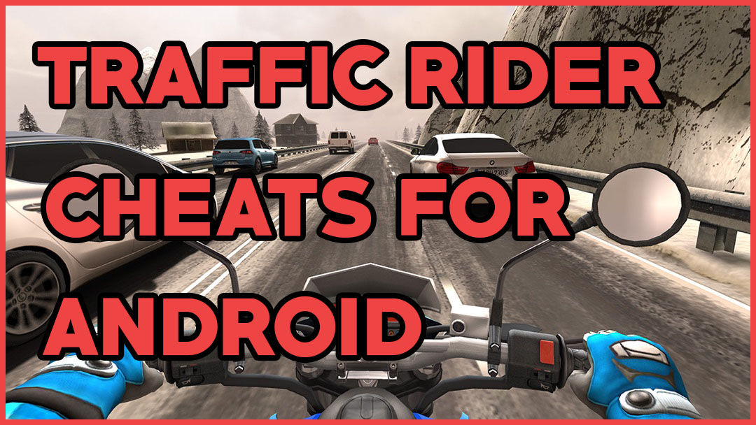 Traffic Rider Cheats For Android